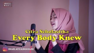 Download Citra Scholastika - Every Body Knew〚 Cover Diah Ayu 〛 Mp3