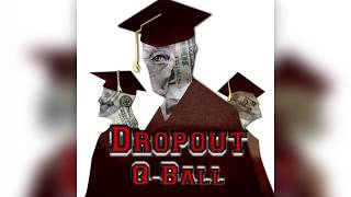 Q-Ball Dropout prod. Retnik Beats lyrics.mp3