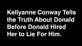 Kellyanne Conway -Truth About Trump
