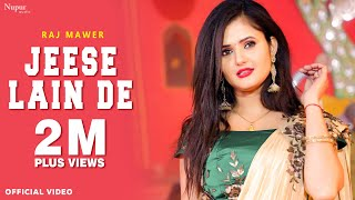 Jeese Lain De | Raj Mawar | Naveen Naru, Anjali Raghav & Dinesh Jita | New Haryanavi Songs 2018