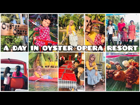 A DAY IN OYSTER OPERA RESORT|ഓയിസ്റ്റർ ഒപേരയിൽ ഒരു ദിനം|THEME VILLAGE RESORT IN KERALA|NATURALResort