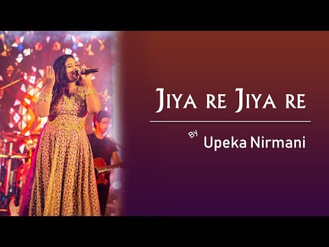 Jiya re Jiya re (Live @ Kandy) | Upeka Nirmani