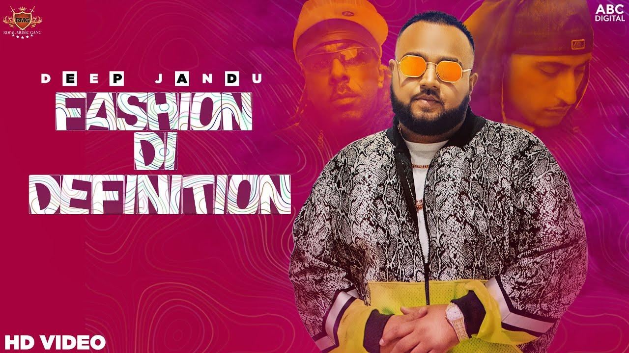 FASHION DI DEFINITION - Deep Jandu (Official Video) Dr Zeus | Shortie | Sukh Sanghera | Lally Mundi