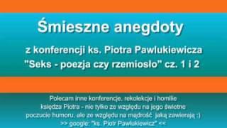 Śmieszne anegdoty x. Pawlukiewicza (cz.1)