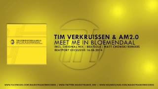 Tim Verkruissen & AM2.0 - Meet Me In Bloemendaal (Matt Chowski Remix) [Magic Trance]