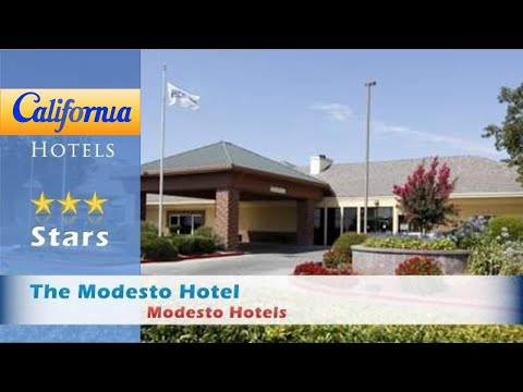 The Modesto Hotel, Modesto Hotels - California
