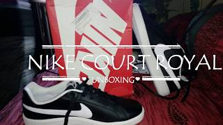 NIKE COURT ROYAL UNBOXING