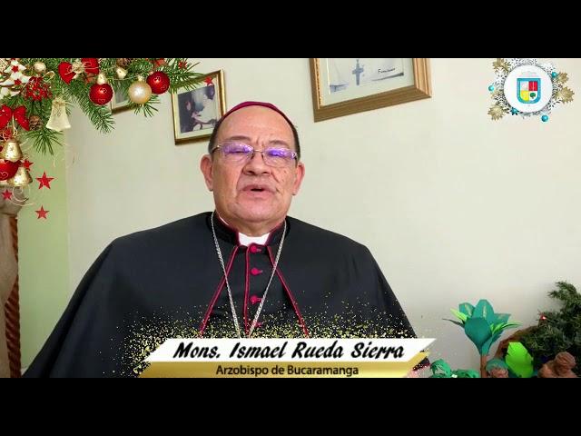 Saludo de Navidad y Año Nuevo 2021 de Monseñor Ismael Rueda Sierra - Arzobispo de Bucaramanga