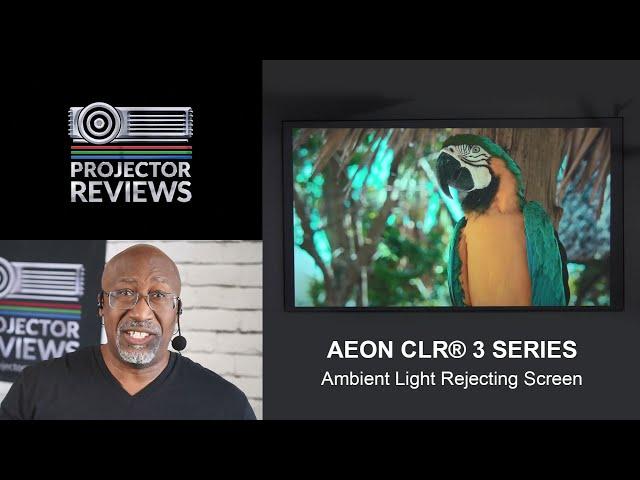 Phil Jones from Projector Reviews Evaluates the Elite Screens Aeon CLR® 3 Series - ALR/CLR