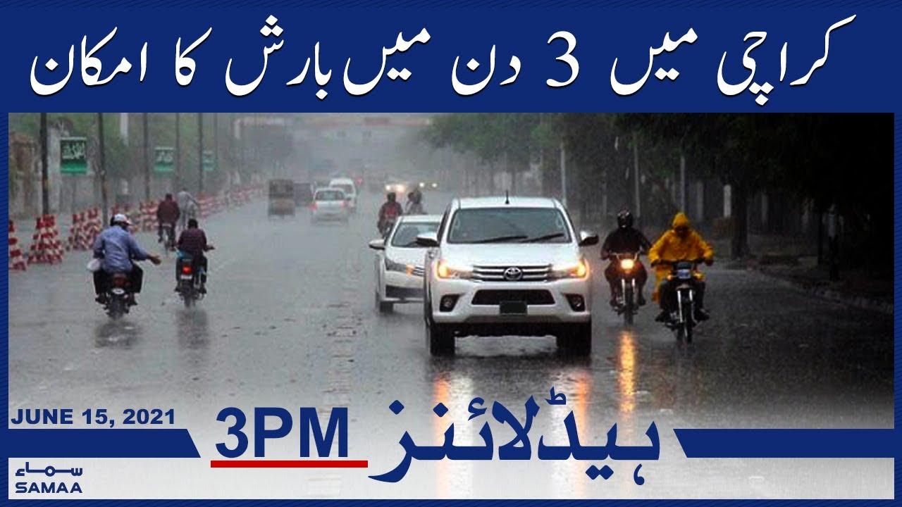 Samaa News Headlines 3pm   Karachi mein 3 din mein barish ka imkan   SAMAA TV