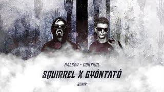 GYÓNTATÓ X SQUIRREL VS. HALSEY - CONTROL (REMIX) Mp3