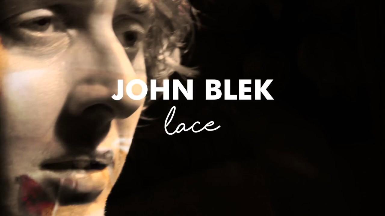 John Blek | Lace Official Video