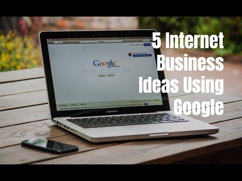 5 Internet Business Ideas Using Google