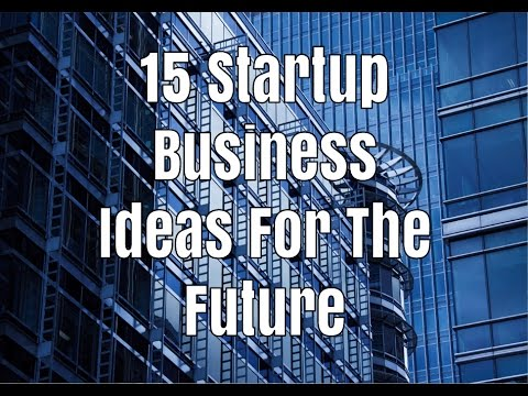 15 Startup Business Ideas For The Future
