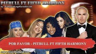 POR FAVOR - PITBULL FT FIFTH HARMONY Karaoke