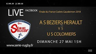 #Finales18 : AS Béziers Hérault / US Colomiers Rugby - Cadets Gaudermen France - 27 Mai 2018