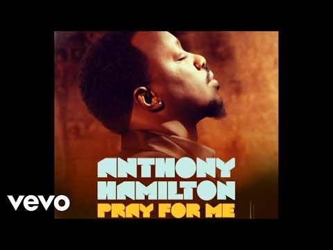 Anthony Hamilton  Pray For Me Audio
