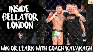 Inside Bellator London with John Kavanagh • Win or Learn • Episode 06