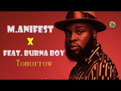 M.anifest - Tomorrow - ft - Burna Boy (Official Lyrics Video)