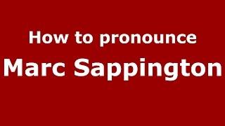 How to pronounce Marc Sappington (American English/US)  - PronounceNames.com