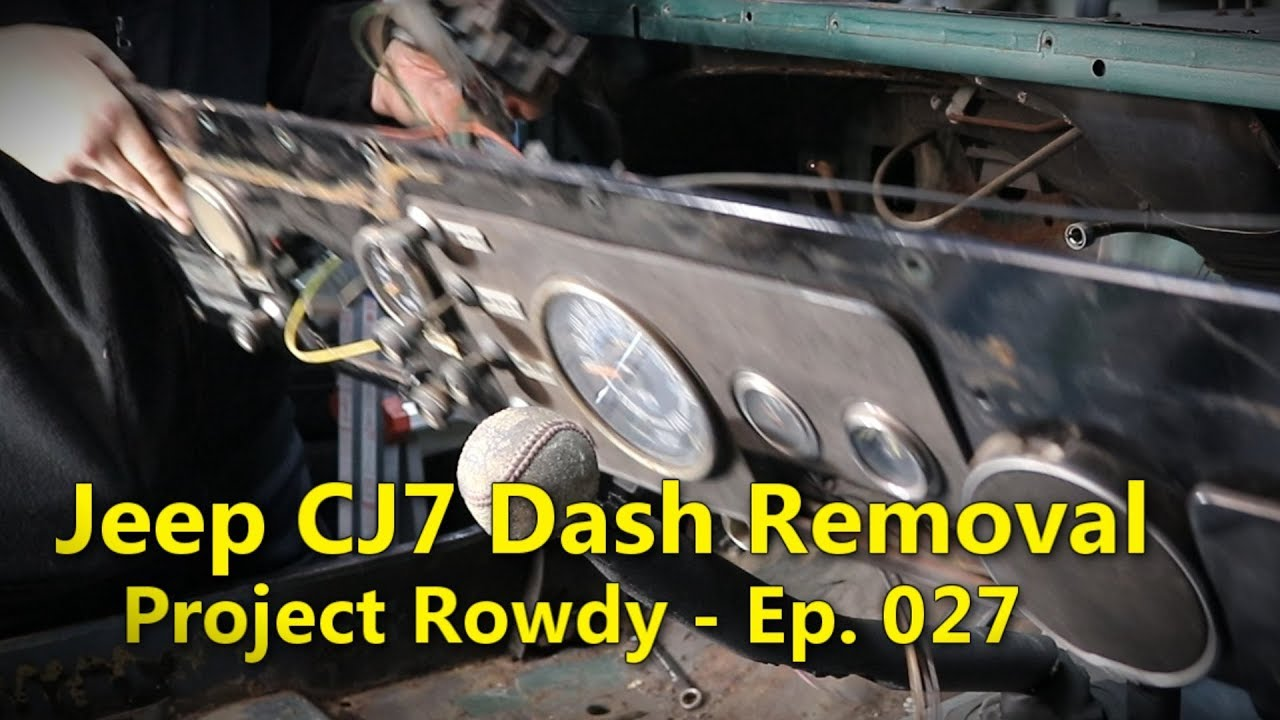 medium resolution of cj7 dash removal project rowdy ep027