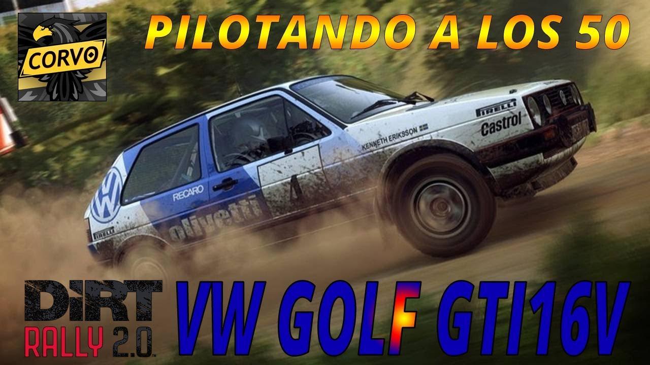 PILOTANDO A LOS 50 | VW GOLF GTI 16V | RIBADELLES - ESPAÑA | DiRT RALLY 2.0 REPLAY