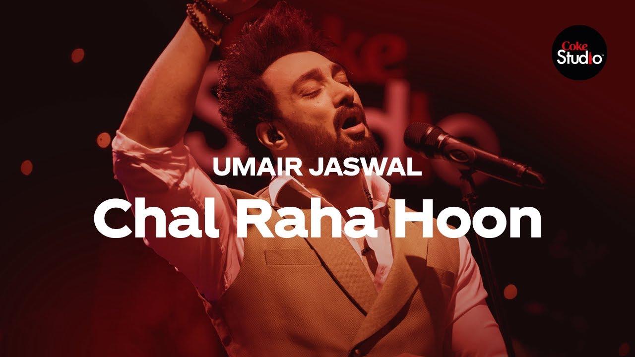 Coke Studio Season 12 | Chal Raha Hoon | Umair Jaswal
