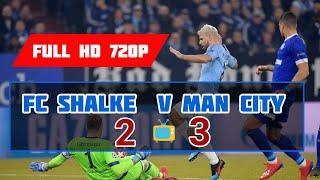 FC Shalke 2 - 3 Man City   FULL HD 720P