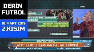 (..) Derin Futbol 18 Mart 2019 Kısım 2/6 - Beyaz TV
