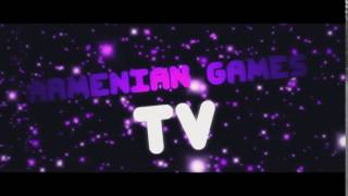 ♥интро для канала♥  Armenian Games TV
