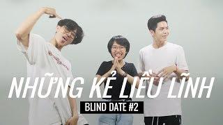blind date dac biet to chua bi thong dit bao gio  nhung ke lieu linh 2