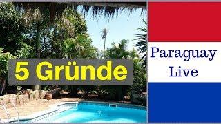 5 Gründe warum wir nach Paraguay ausgewandert sind und Leben nicht In Deutschland oder Kanada