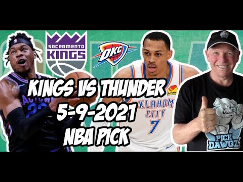 Sacramento Kings vs Oklahoma City Thunder 5/9/21 Free NBA Pick and Prediction NBA Betting Tips