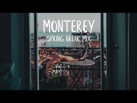 Monterey | Spring Break Mix