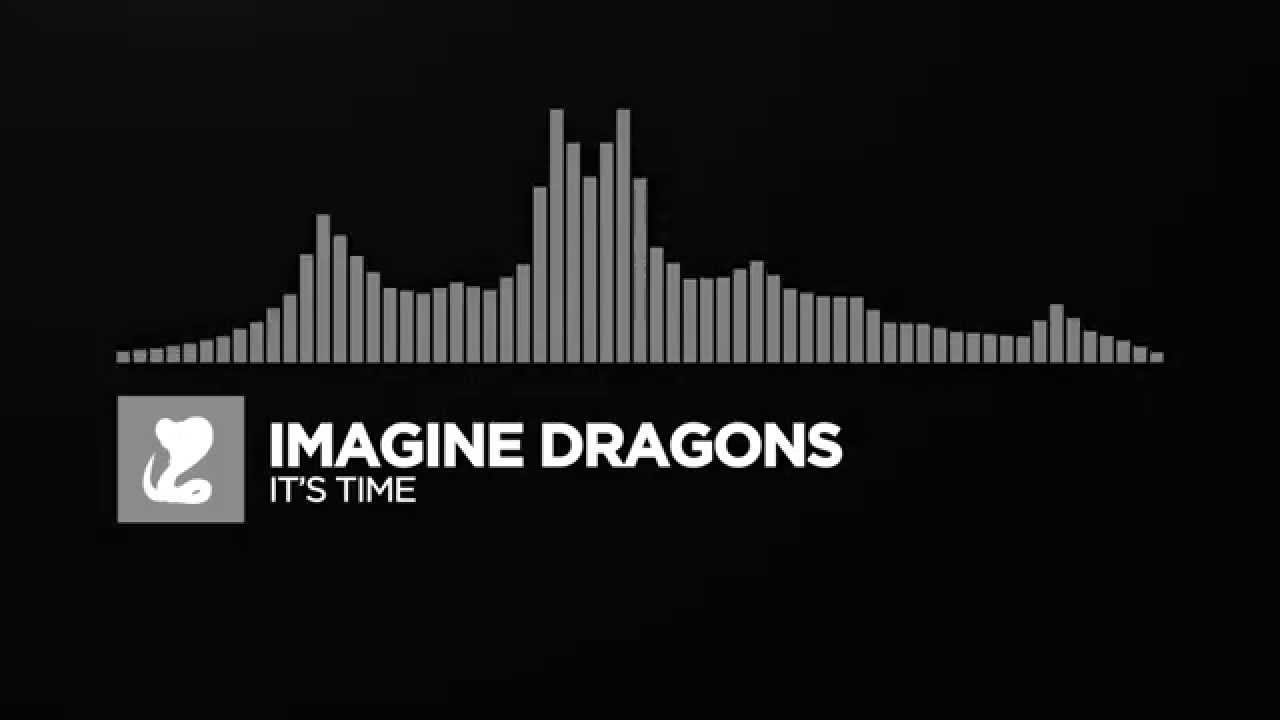 [Indie Rock] ~ Imagine Dragons - It's Time