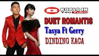 Tasya ft Gerry ( DINDING KACA ) Duet Romantis   lirik