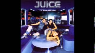 Juice - Into My Bed