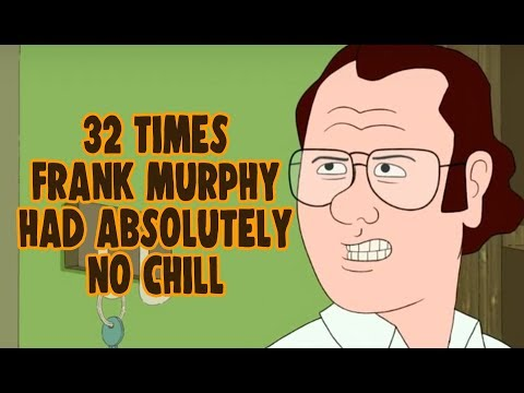 32 Times Frank Murphy Had Absolutely No Chill