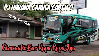 DJ HAVANA CAMILA CABELLO FULL BASS VIRAL TIK TOK STORY WHATSAAP Versi Cinematic Bus Kupu Kupu Ayu