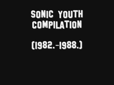 Sonic Youth Compilation Best of (1982. - 1988.)