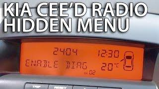 How to enter radio hidden menu in Kia Cee'd (service mode, diagnostic)