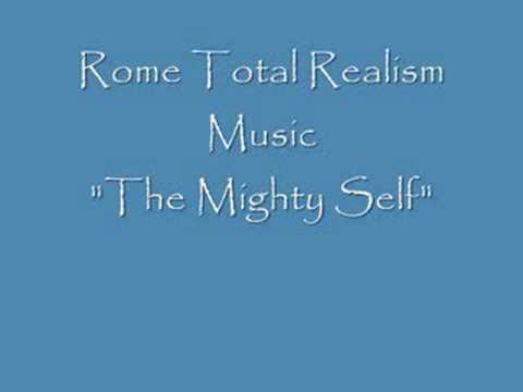 "Rome Total Realism Music ""The Mighty Self"""