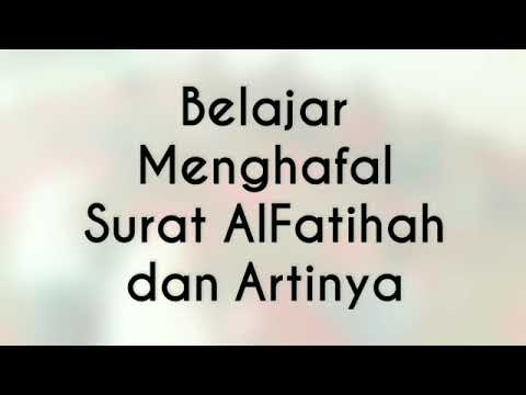 Belajar Menghafal Al Quran Surat Al Fatihah Beserta Artinya Dengan Asyik Dan Menyenangkan