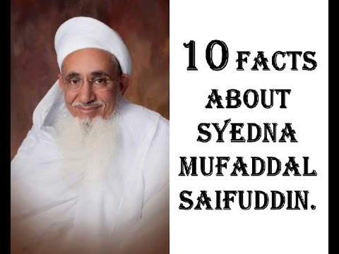 10 Facts About Syedna Mufaddal Saifuddin !