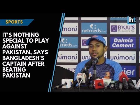 यह & # 39; सिर्फ क्रिकेट के एक और मैच है, का कहना है कि बांग्लादेश & # 39; पाकिस्तान की धड़कन के बाद कप्तान