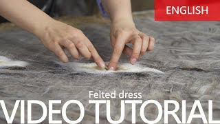 "Video tutorial "" How to make a dress in the  felting technique"""