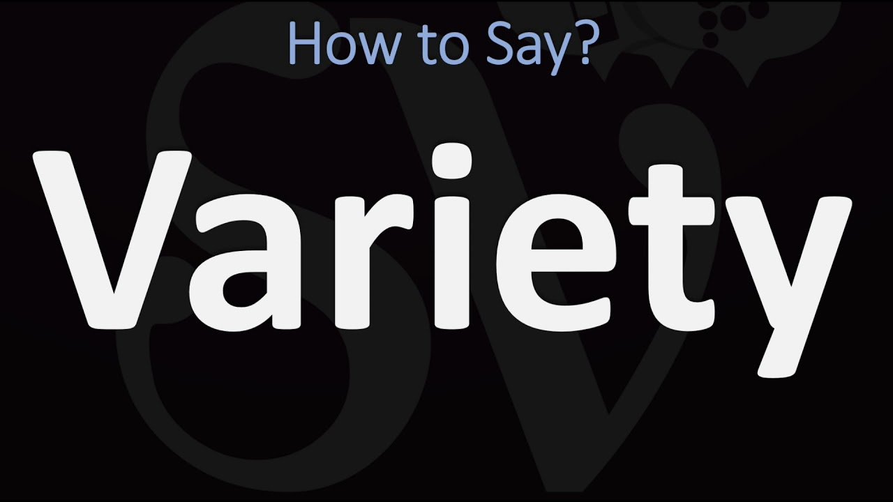 How to Pronounce Variety? (CORRECTLY)