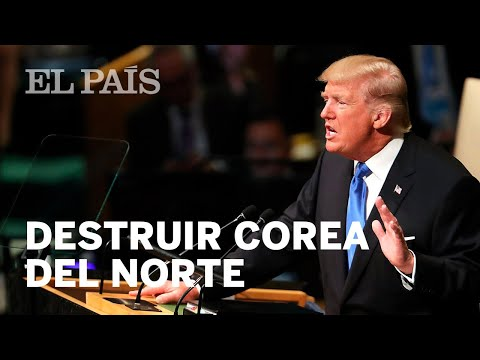 "Trump, en la ONU: ""No tendré más remedio que destruir Corea del Norte"" 