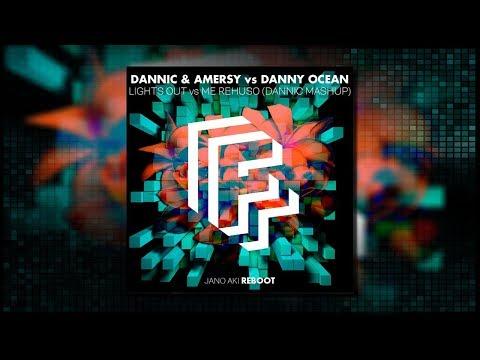 Dannic & Amersy vs Danny Ocean - Lights Out vs Me Rehuso (Dannic Mashup)