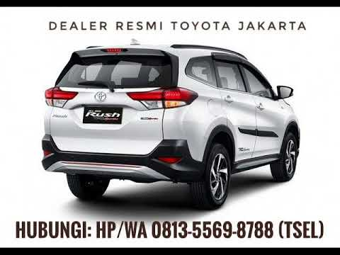 Tlp 0813 5569 8788 Wa Daftar Harga Mobil Baru Toyota Rush Jakarta